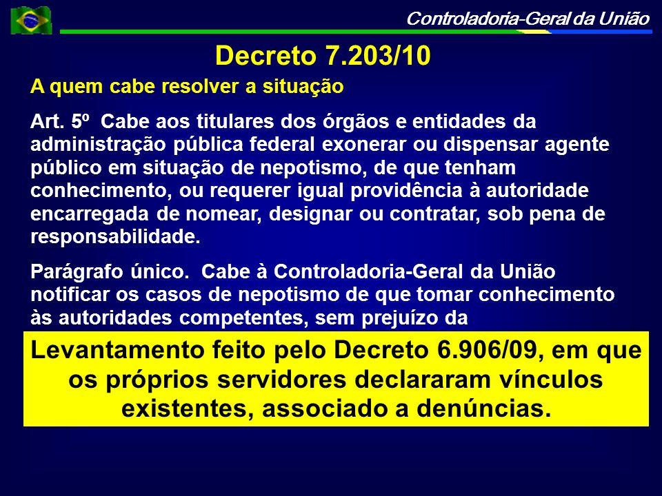 Decreto 7.203/10 A quem cabe resolver a situação.