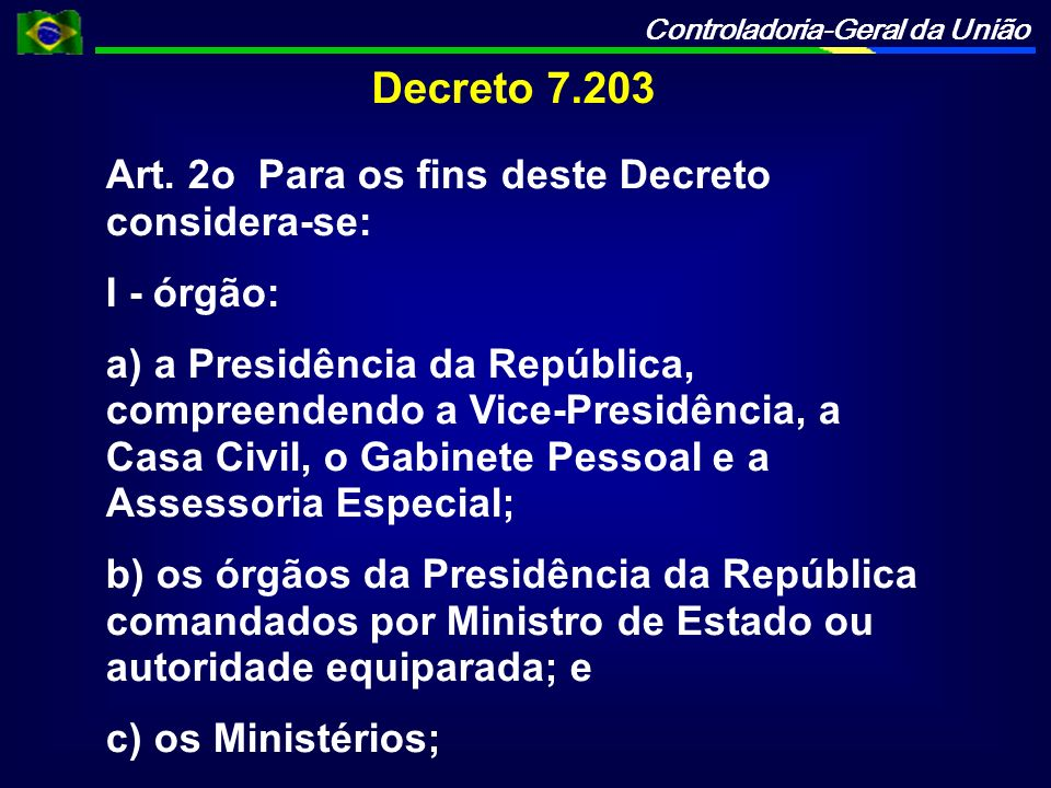 Decreto 7.203 Art. 2o Para os fins deste Decreto considera-se: