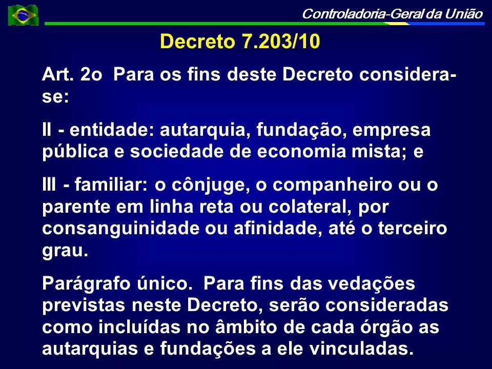Decreto 7.203/10 Art. 2o Para os fins deste Decreto considera-se: