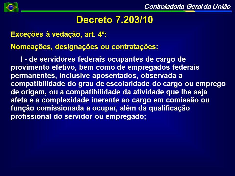 Decreto 7.203/10 Exceções à vedação, art. 4º: