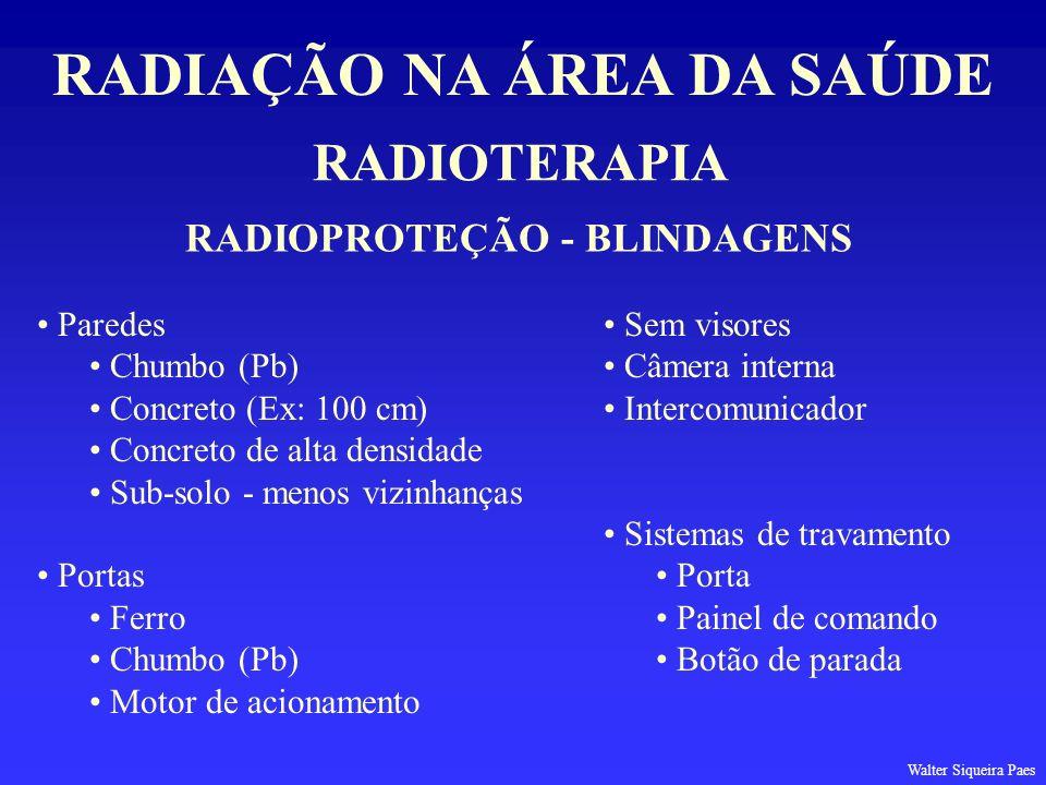 RADIAÇÃO NA ÁREA DA SAÚDE RADIOPROTEÇÃO - BLINDAGENS