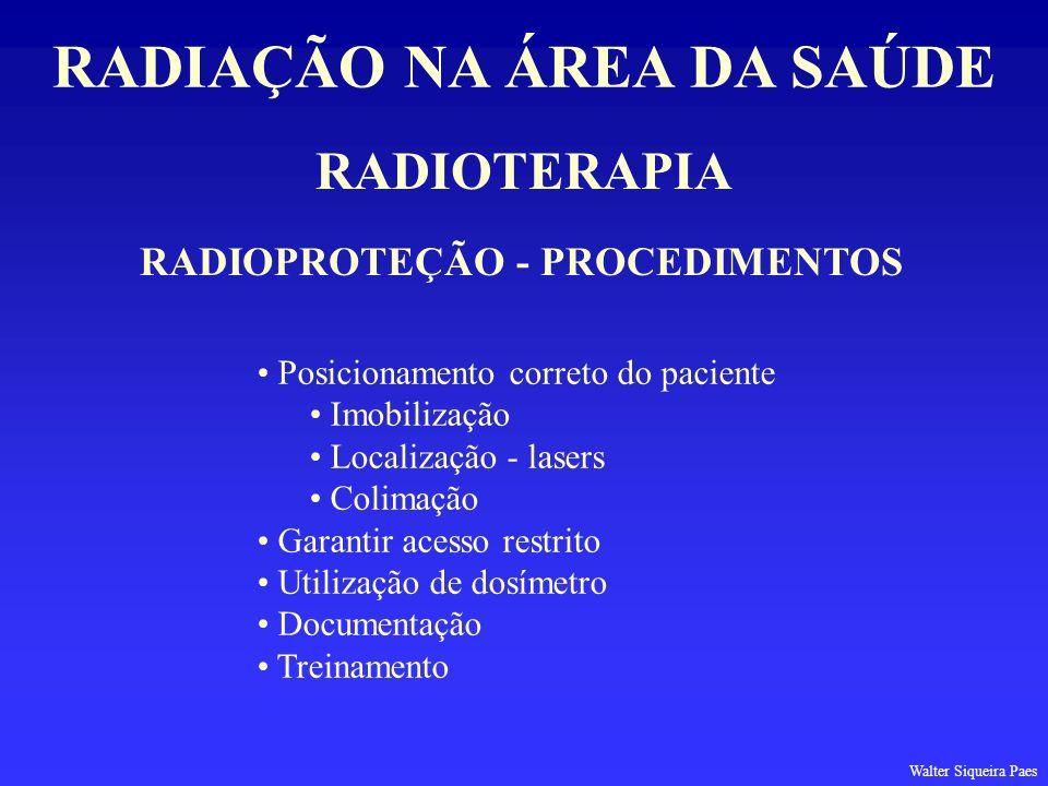 RADIAÇÃO NA ÁREA DA SAÚDE RADIOPROTEÇÃO - PROCEDIMENTOS