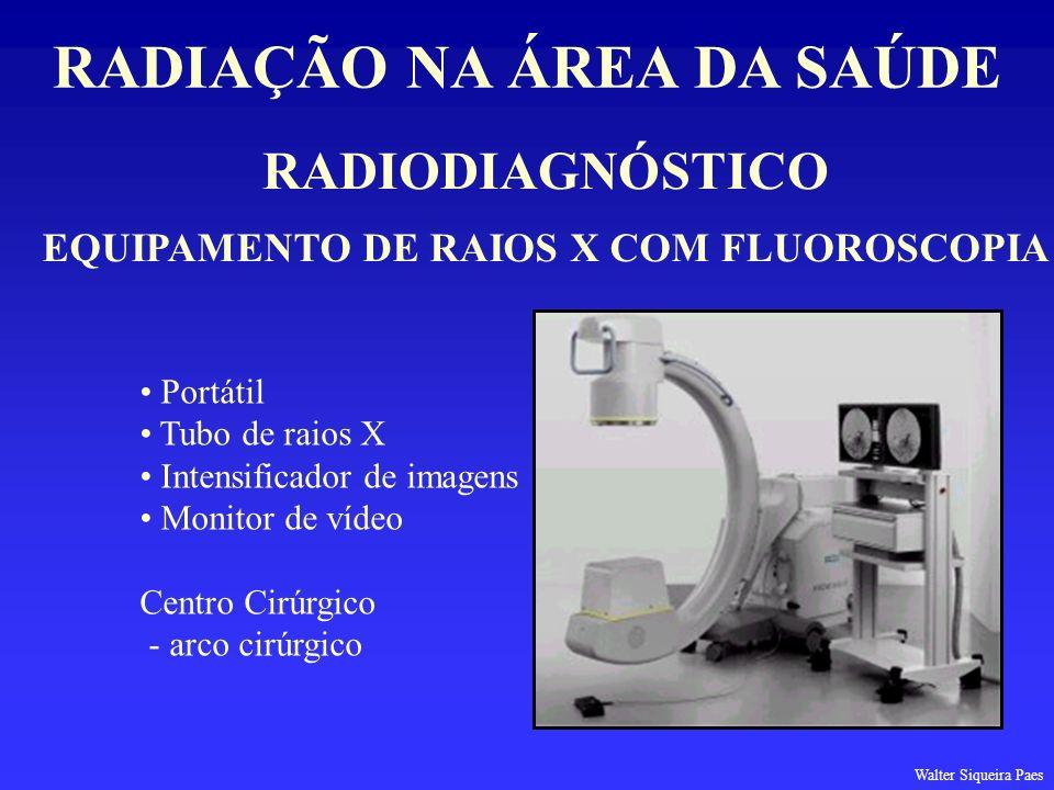 RADIAÇÃO NA ÁREA DA SAÚDE EQUIPAMENTO DE RAIOS X COM FLUOROSCOPIA