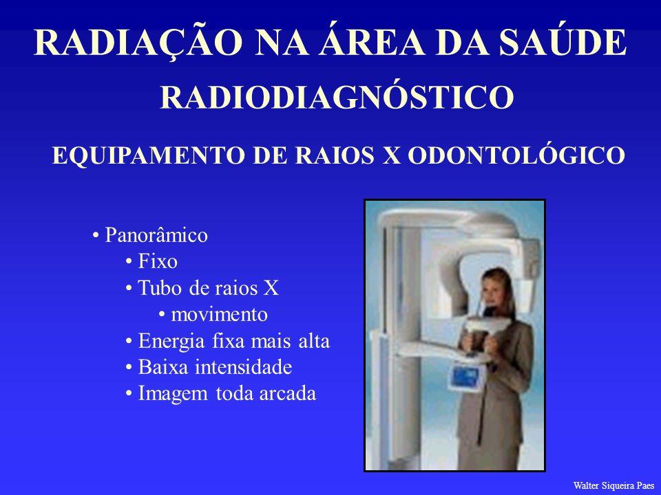 RADIAÇÃO NA ÁREA DA SAÚDE EQUIPAMENTO DE RAIOS X ODONTOLÓGICO