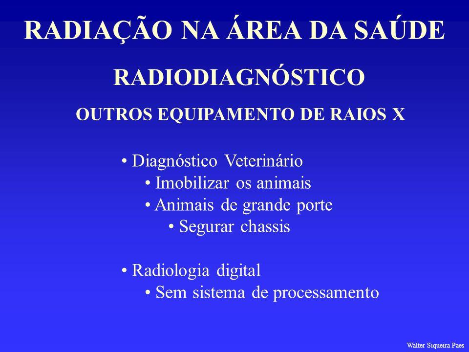 RADIAÇÃO NA ÁREA DA SAÚDE OUTROS EQUIPAMENTO DE RAIOS X