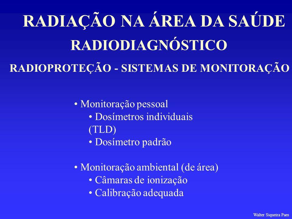 RADIAÇÃO NA ÁREA DA SAÚDE RADIOPROTEÇÃO - SISTEMAS DE MONITORAÇÃO