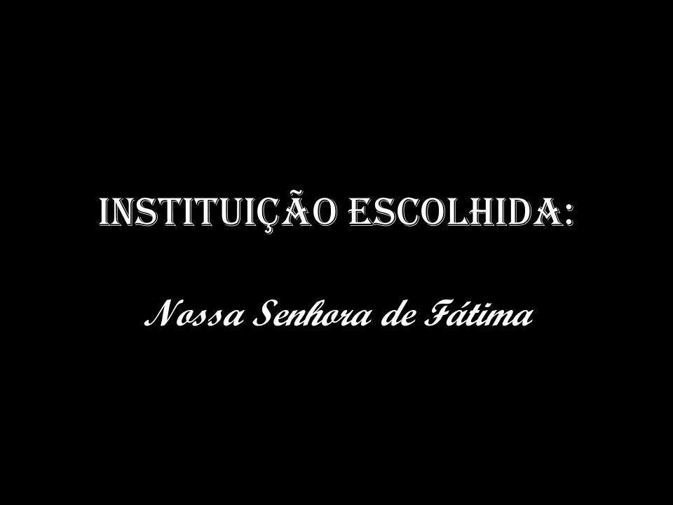 INSTITUIÇÃO ESCOLHIDA: