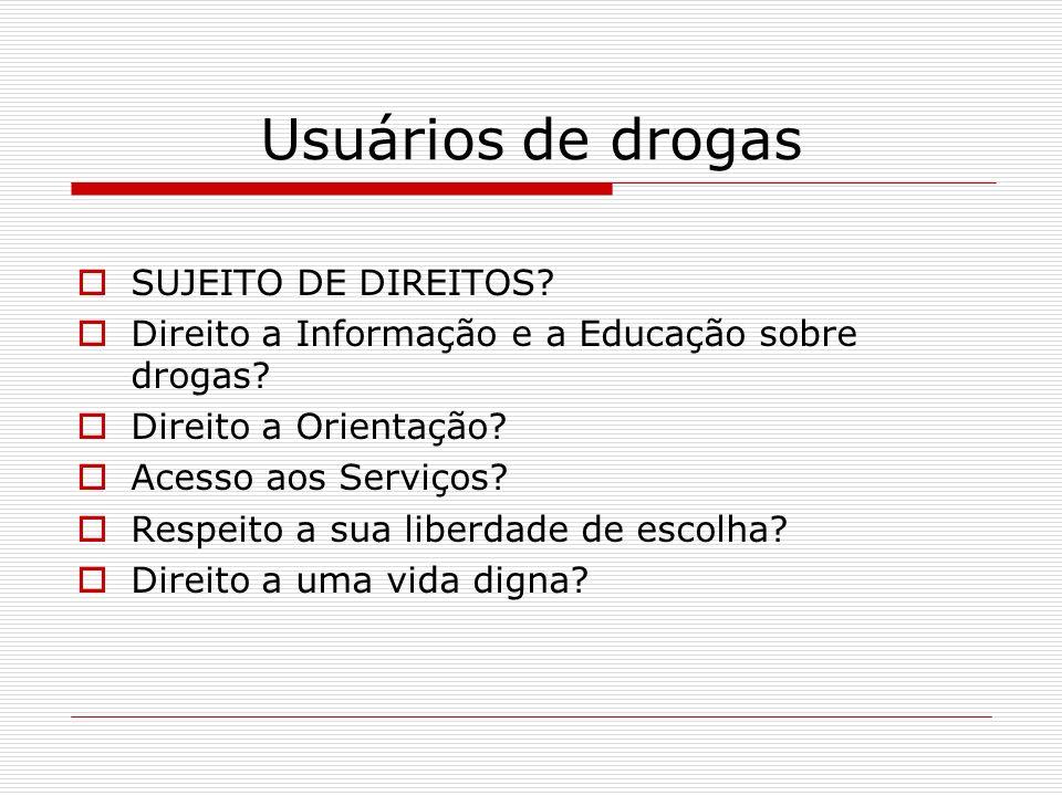 Usuários de drogas SUJEITO DE DIREITOS
