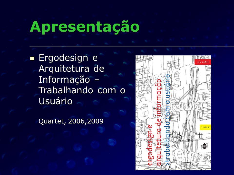 Apresentação Ergodesign e Arquitetura de Informação – Trabalhando com o Usuário Quartet, 2006,2009