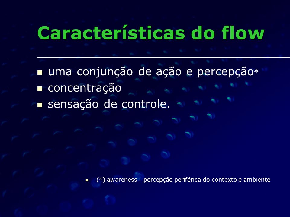 Características do flow