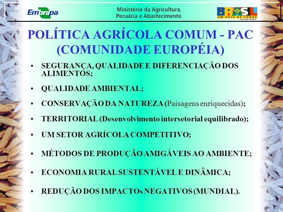 POLÍTICA AGRÍCOLA COMUM - PAC (COMUNIDADE EUROPÉIA)