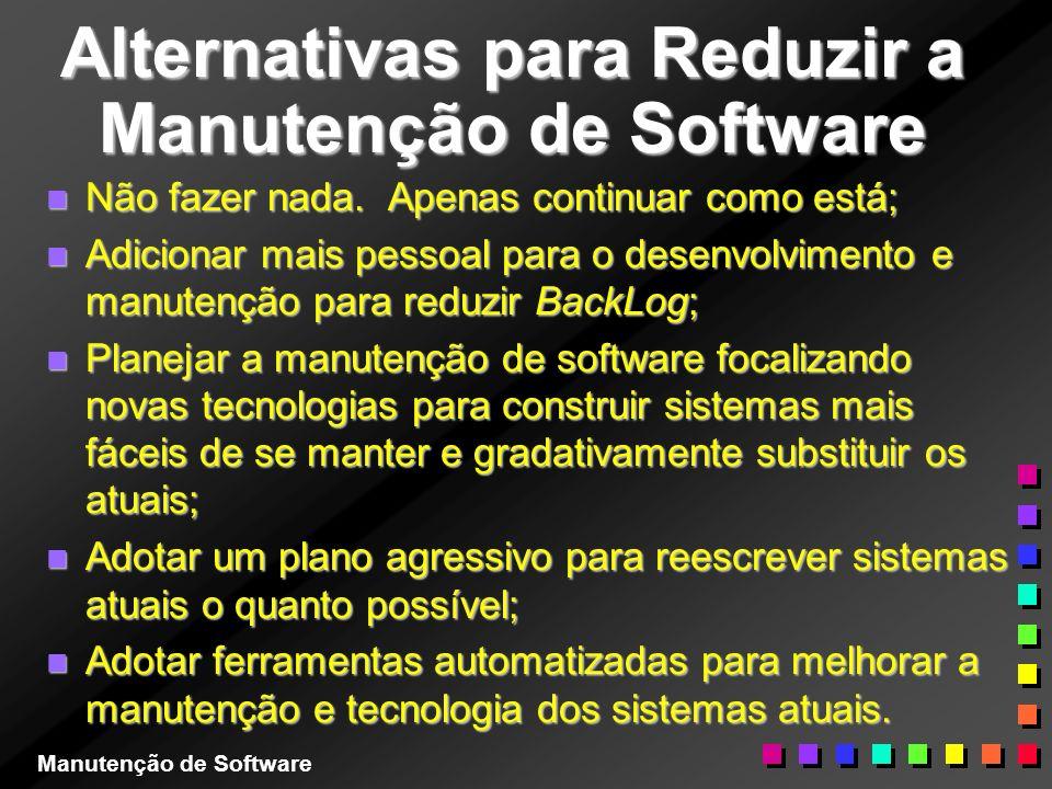 Alternativas para Reduzir a Manutenção de Software