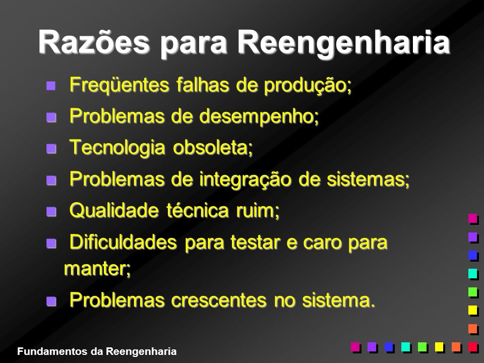 Razões para Reengenharia