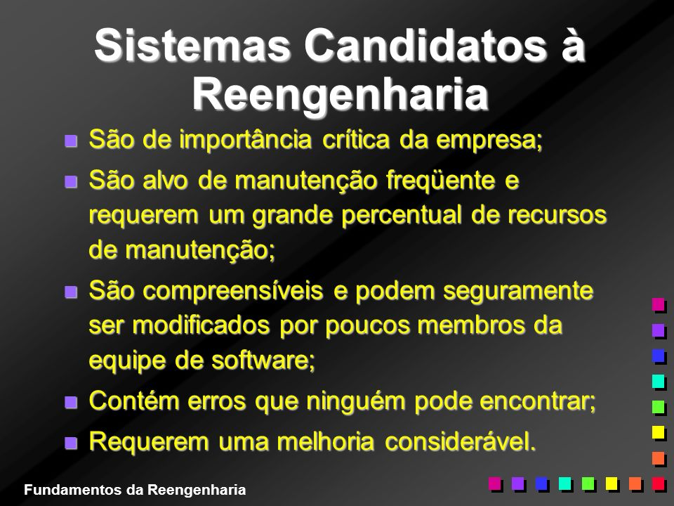 Sistemas Candidatos à Reengenharia