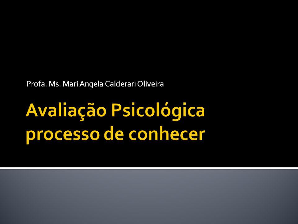 Avaliação Psicológica processo de conhecer
