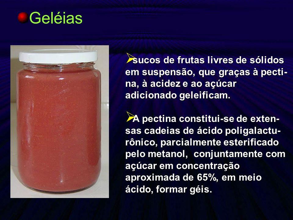 Geléias sucos de frutas livres de sólidos em suspensão, que graças à pecti-na, à acidez e ao açúcar adicionado geleificam.