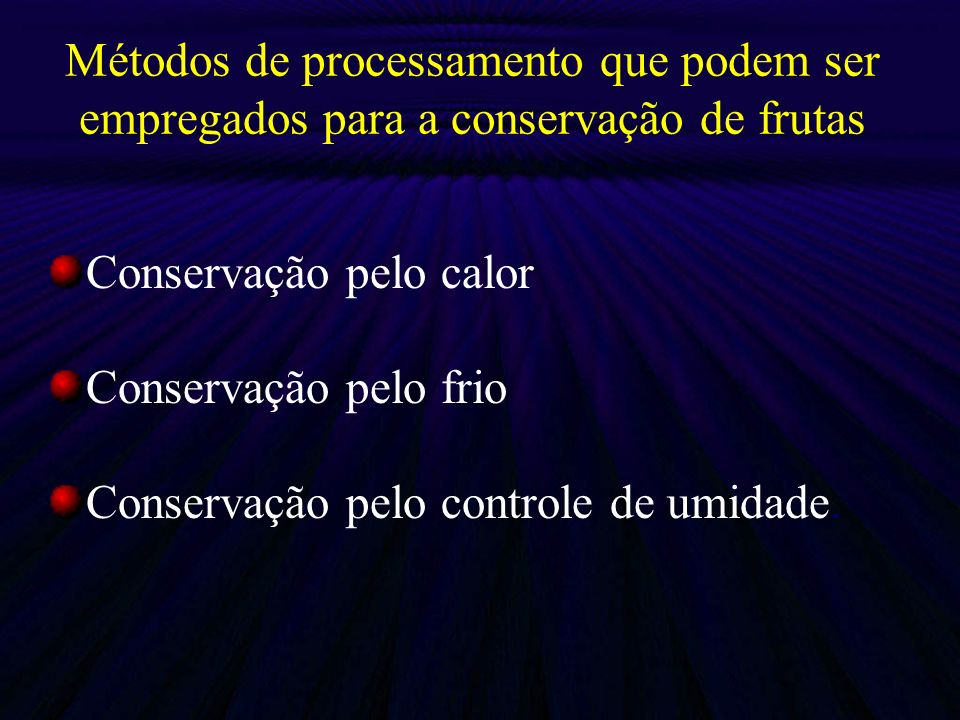 Métodos de processamento que podem ser empregados para a conservação de frutas