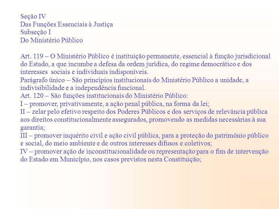 Seção IVDas Funções Essenciais à Justiça. Subseção I. Do Ministério Público.