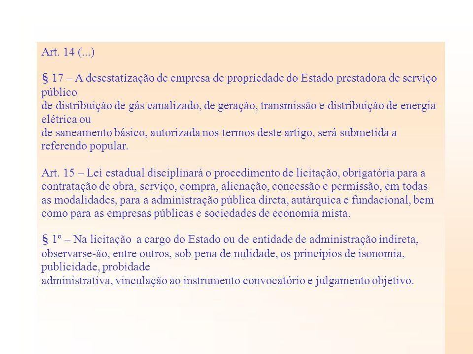 Art. 14 (...)§ 17 – A desestatização de empresa de propriedade do Estado prestadora de serviço público.