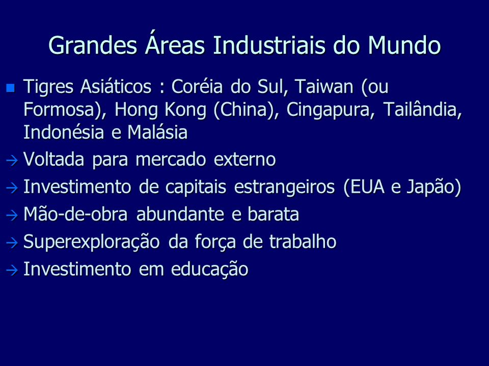 Grandes Áreas Industriais do Mundo