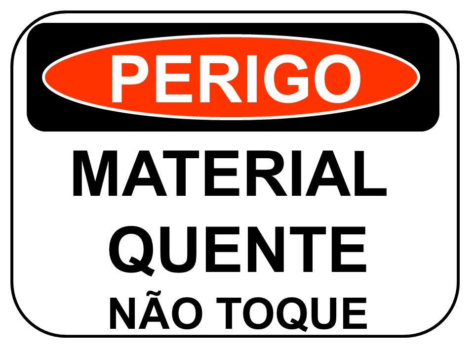 PERIGO MATERIAL QUENTE NÃO TOQUE