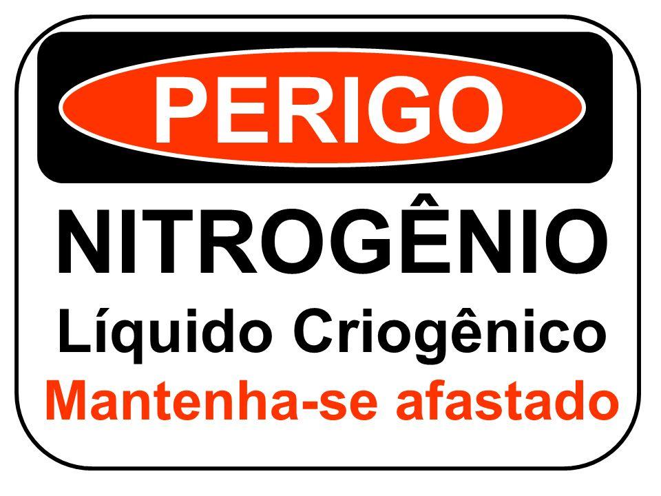 PERIGO NITROGÊNIO Líquido Criogênico Mantenha-se afastado
