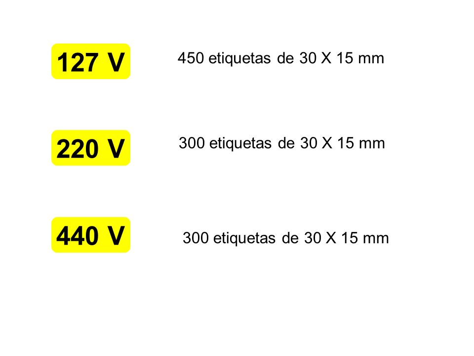 127 V 450 etiquetas de 30 X 15 mm. 220 V. 300 etiquetas de 30 X 15 mm.
