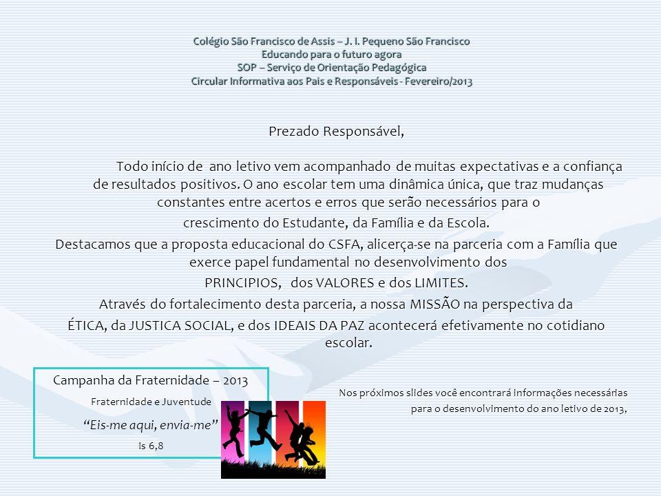 crescimento do Estudante, da Família e da Escola.