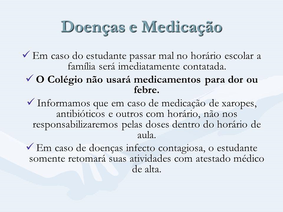 O Colégio não usará medicamentos para dor ou febre.