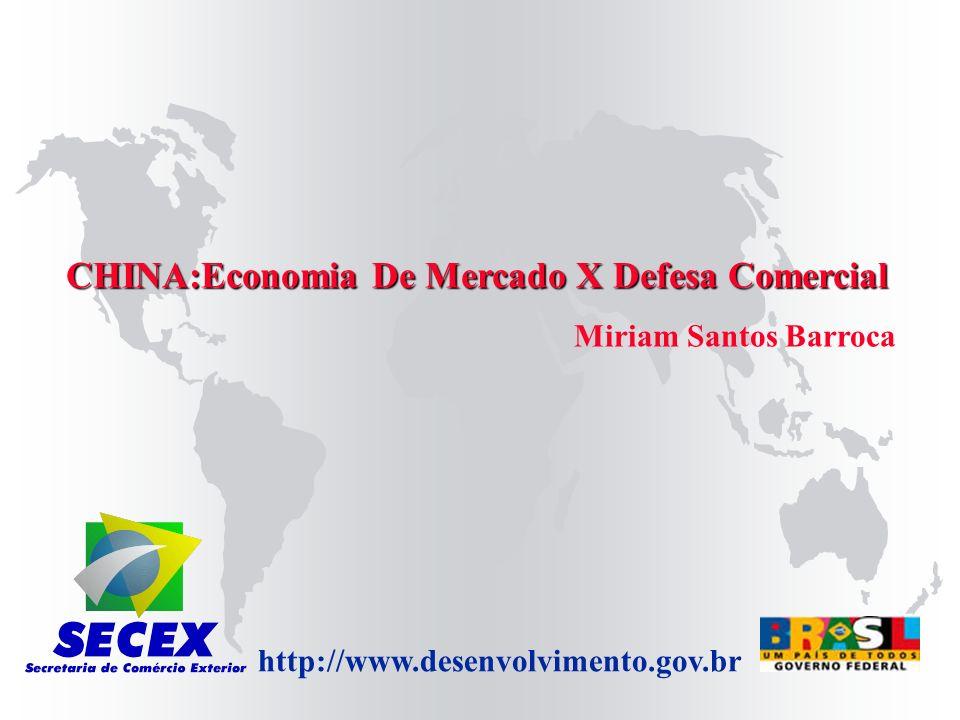 CHINA:Economia De Mercado X Defesa Comercial
