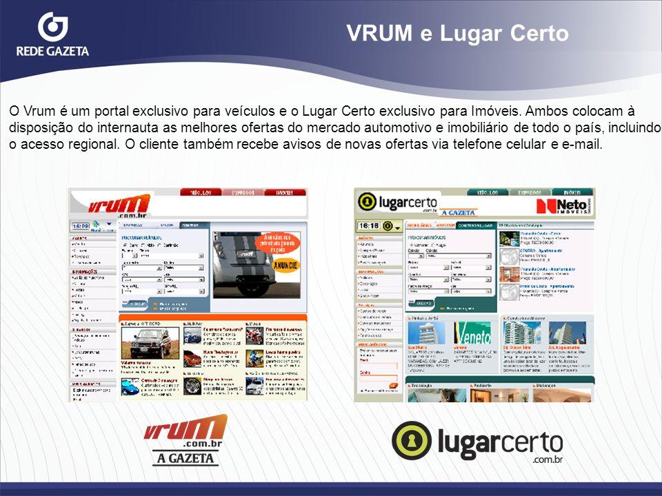 VRUM e Lugar Certo O Vrum é um portal exclusivo para veículos e o Lugar Certo exclusivo para Imóveis. Ambos colocam à.