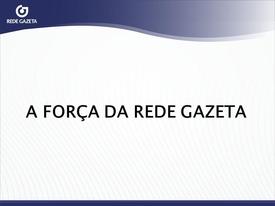 A FORÇA DA REDE GAZETA