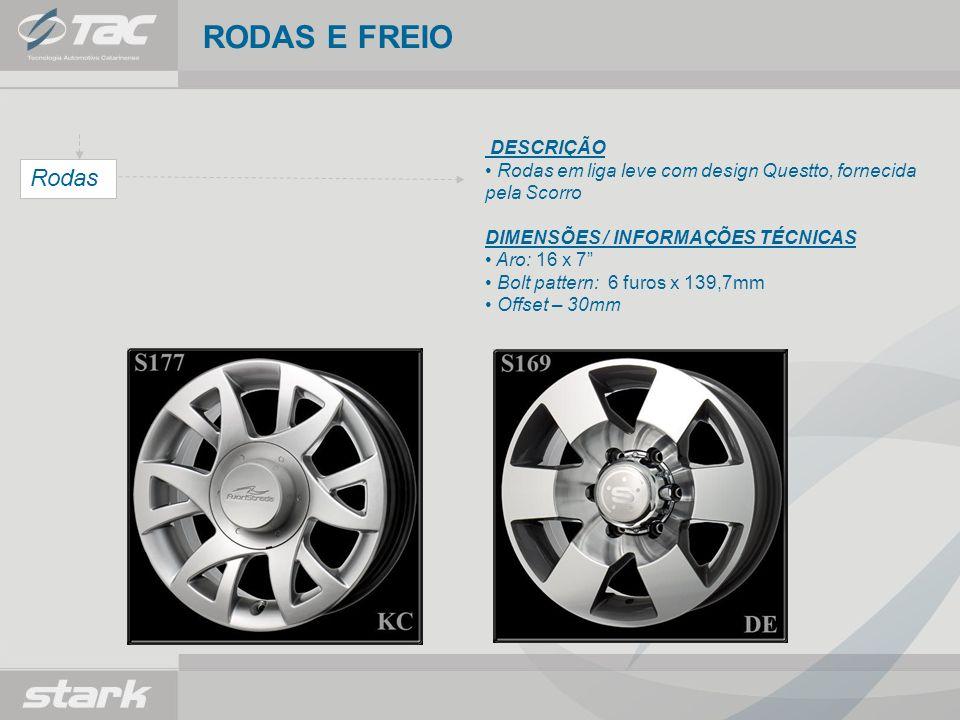 RODAS E FREIO Rodas DESCRIÇÃO