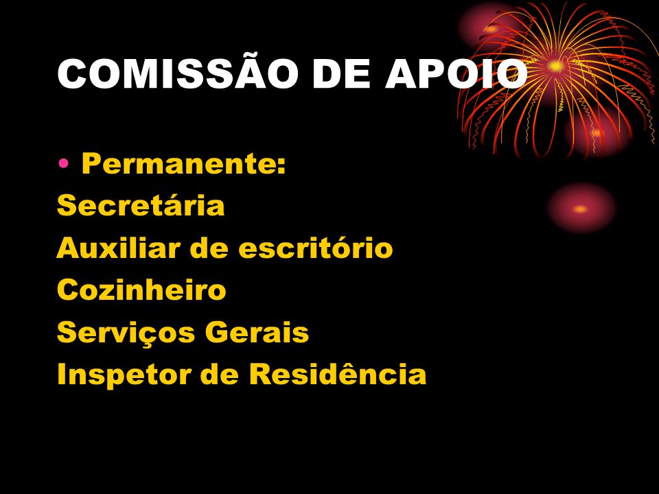 COMISSÃO DE APOIO Permanente: Secretária Auxiliar de escritório