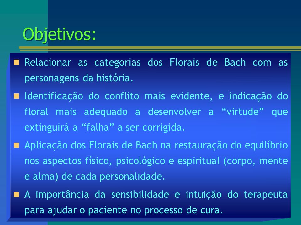 Objetivos: Relacionar as categorias dos Florais de Bach com as personagens da história.
