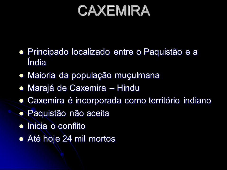 CAXEMIRA Principado localizado entre o Paquistão e a Índia