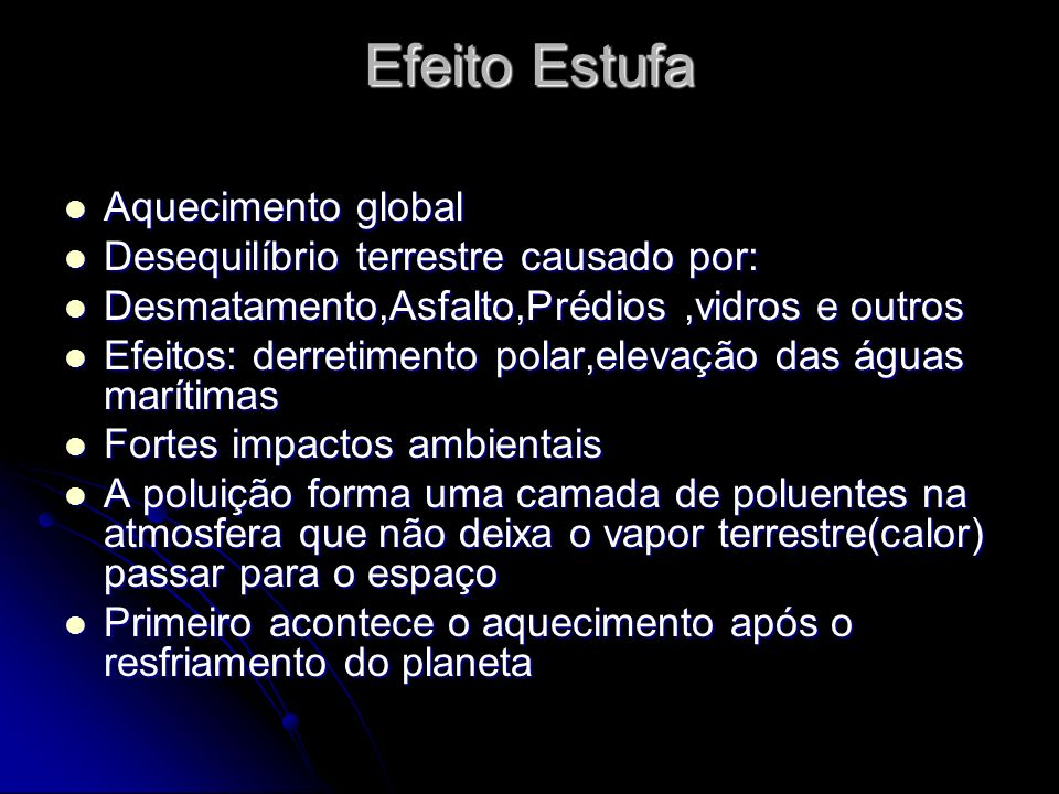 Efeito Estufa Aquecimento global Desequilíbrio terrestre causado por: