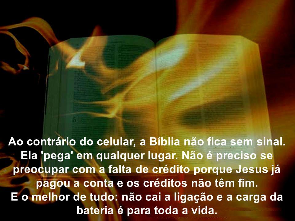 Ao contrário do celular, a Bíblia não fica sem sinal