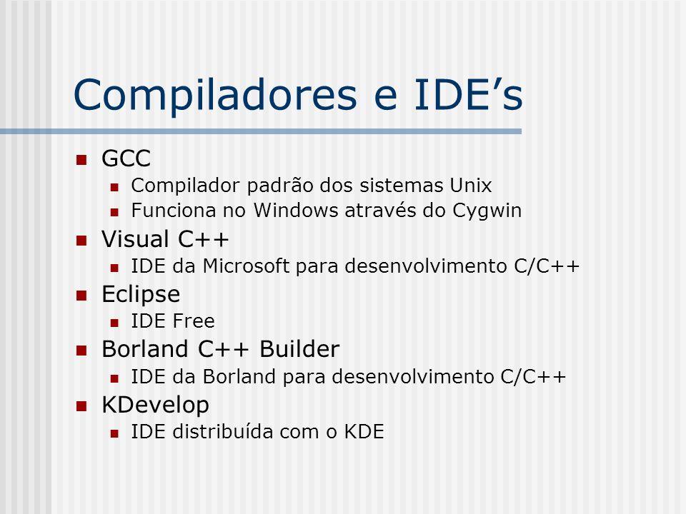 Compiladores e IDE's GCC Visual C++ Eclipse Borland C++ Builder