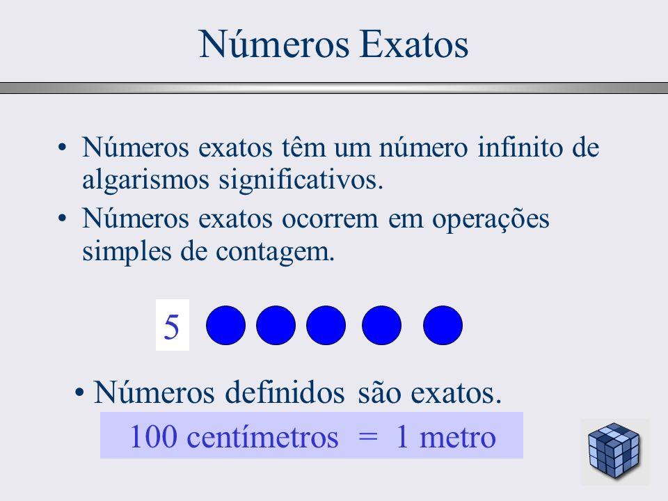 Números Exatos 4 5 3 1 2 Números definidos são exatos.
