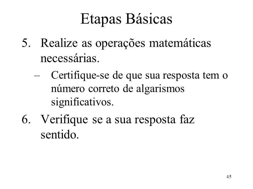 Etapas Básicas Realize as operações matemáticas necessárias.