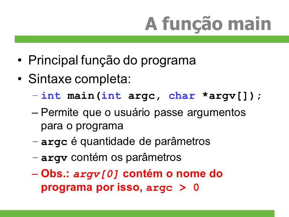 A função main Principal função do programa Sintaxe completa: