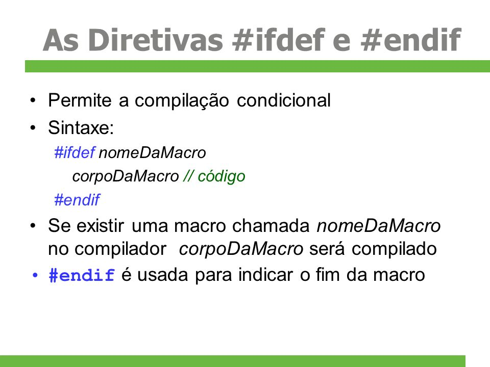 As Diretivas #ifdef e #endif