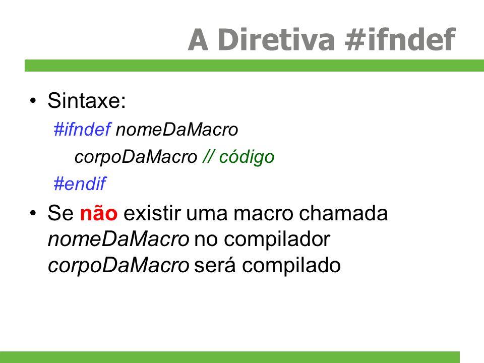 A Diretiva #ifndef Sintaxe: