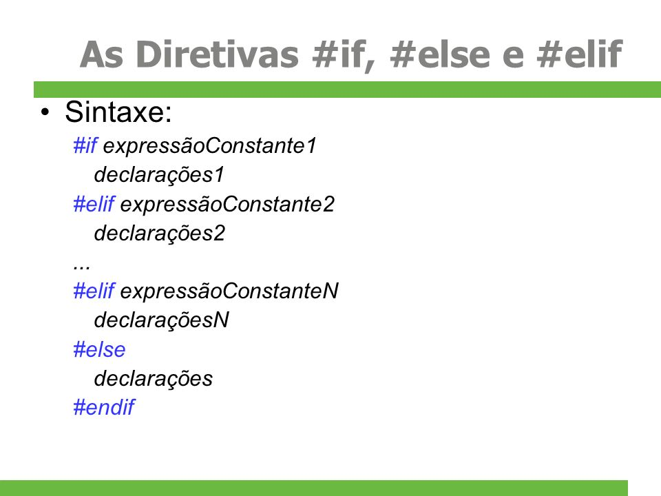 As Diretivas #if, #else e #elif