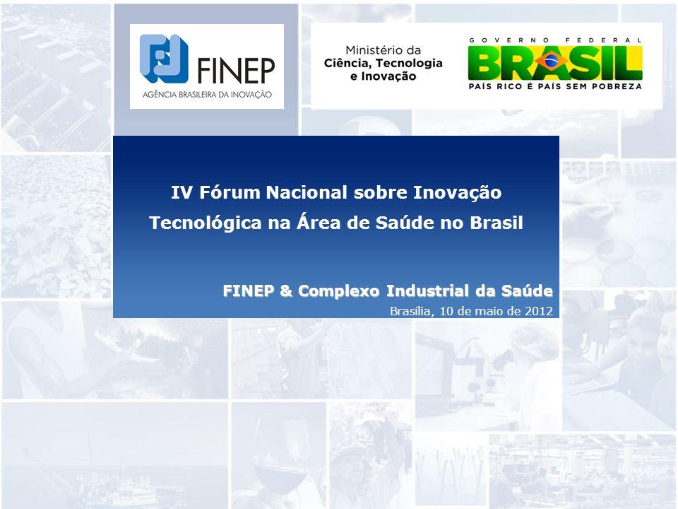 FINEP & Complexo Industrial da Saúde Brasília, 10 de maio de 2012
