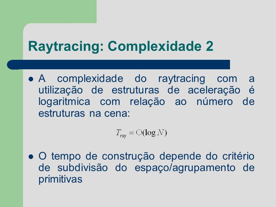 Raytracing: Complexidade 2