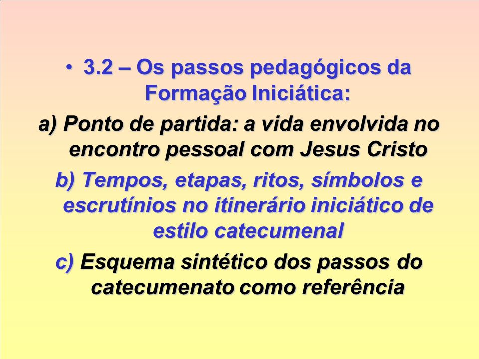 3.2 – Os passos pedagógicos da Formação Iniciática: