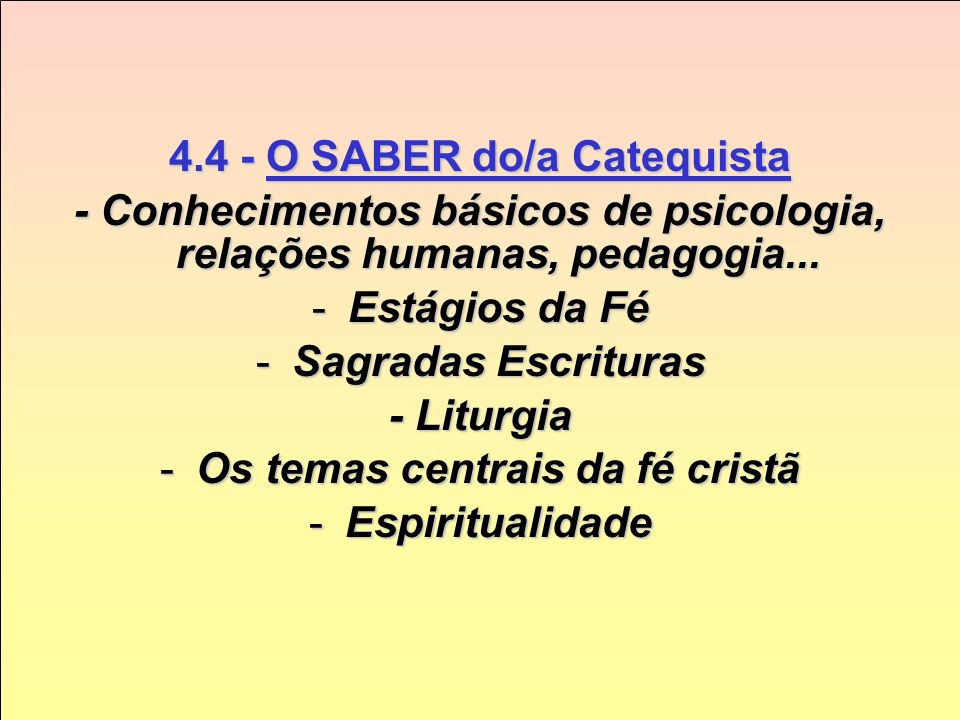 4.4 - O SABER do/a Catequista