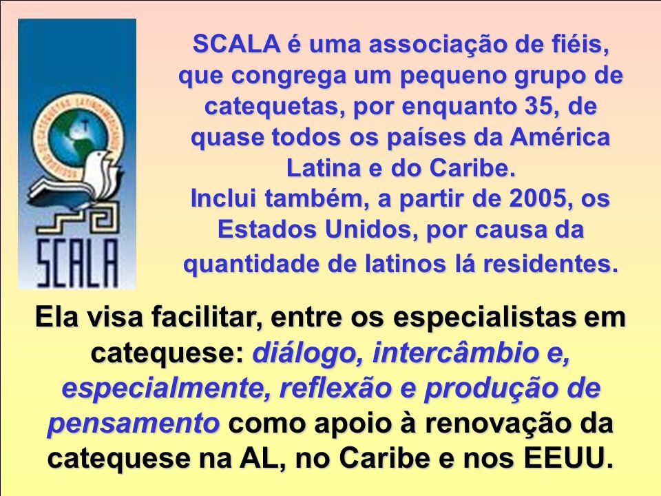 SCALA é uma associação de fiéis, que congrega um pequeno grupo de catequetas, por enquanto 35, de quase todos os países da América Latina e do Caribe.